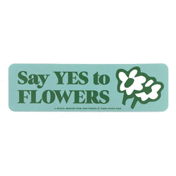 Sticker - Say Yes To Flowers