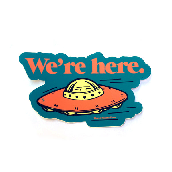 Sticker - We're Here.