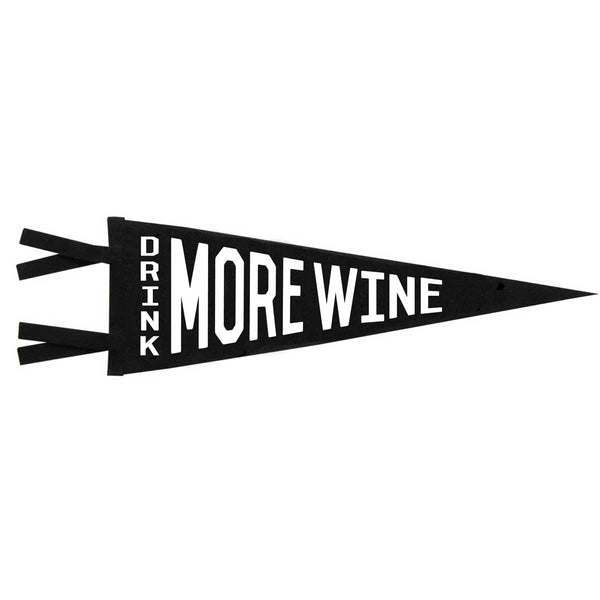 DRINK MORE WINE PENNANT