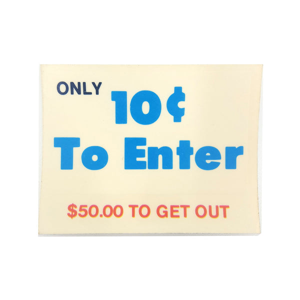 10¢ to Enter Sticker