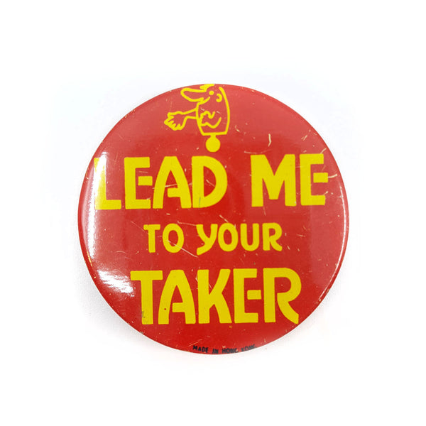 """Lead Me To Your Taker"" Button"
