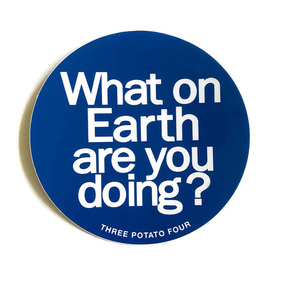 Sticker - What On Earth