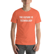 Load image into Gallery viewer, THE FUTURE IS TECHNOLOGY - Short-Sleeve Unisex T-Shirt