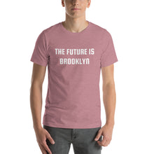 Load image into Gallery viewer, THE FUTURE IS BROOKLYN - Short-Sleeve Unisex T-Shirt
