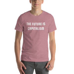 THE FUTURE IS CAPITALISM - Short-Sleeve Unisex T-Shirt
