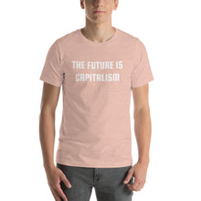 Load image into Gallery viewer, THE FUTURE IS CAPITALISM - Short-Sleeve Unisex T-Shirt