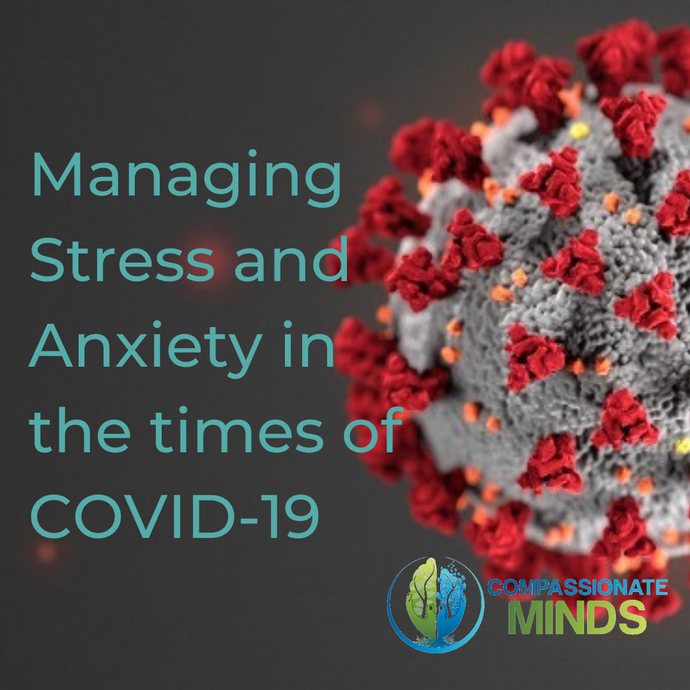 Managing Stress and Anxiety in the times of COVID-19