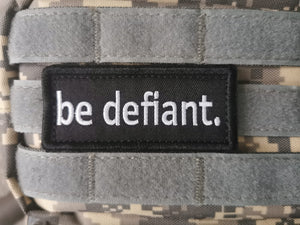 White and Black be defiant.® Velcro Patch
