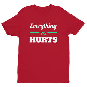 Everything Hurts - Men's T-shirt