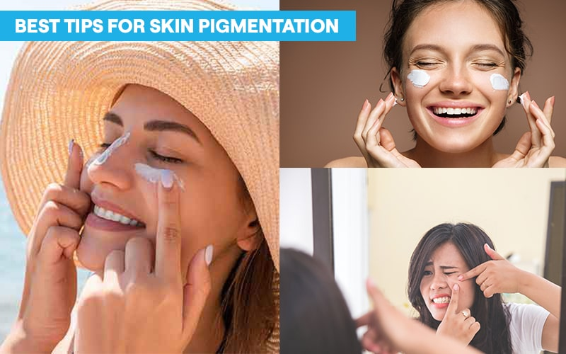 What are the best tips for skin pigmentation?