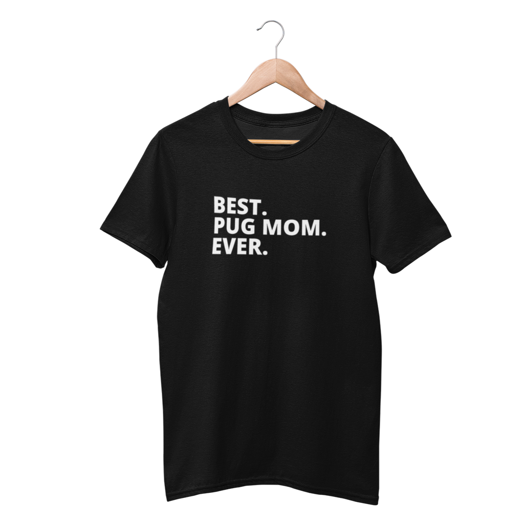 Best. Pug Mom. Ever. Shirt - Funny Labrador Cute Shirt Labradors Labs