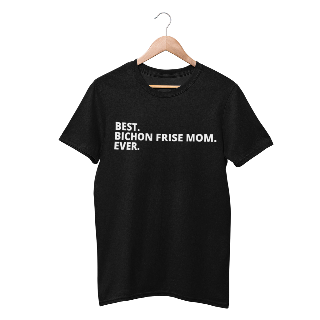 Best Bichon Frise Mom Ever Shirt - Funny Labrador Cute Shirt Labradors Labs