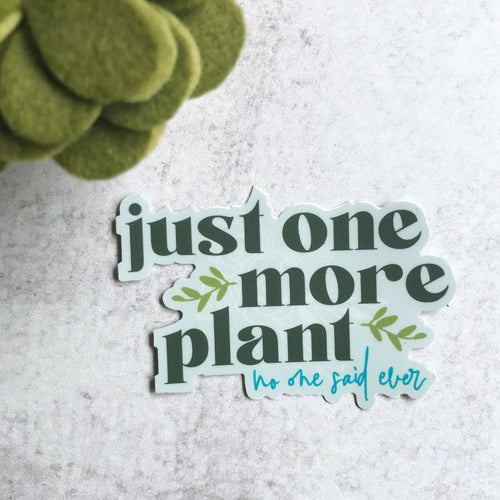 Just One More Plant Sticker