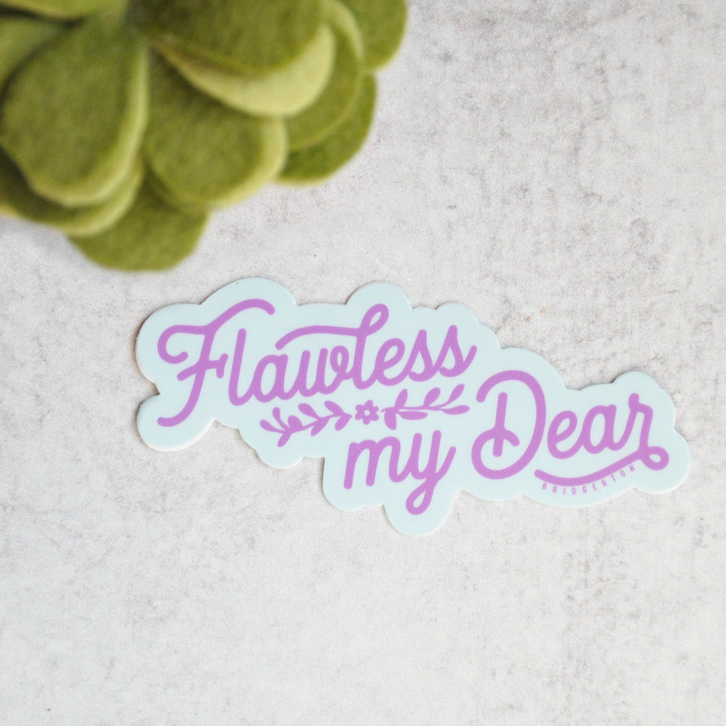 Flawless my Dear Sticker