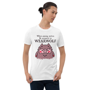 Short-Sleeve Unisex Be Prepared to Wearwolf T-Shirt - Mysterious