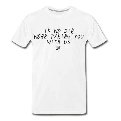 Men's Were Taking You With Us T-Shirt