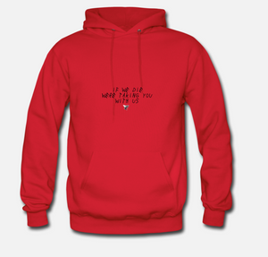 Red Were Taking You With Us Hoodie