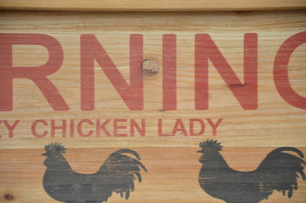 Crazy Chicken Lady Sign