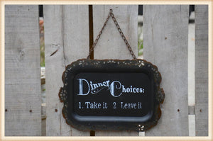 Dinner Choice Plaque