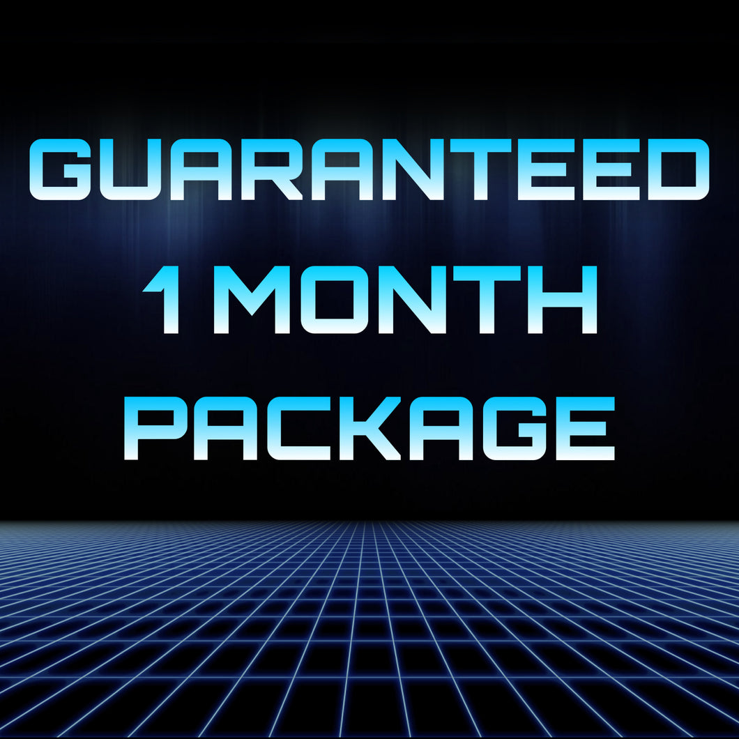Guaranteed One Month Package