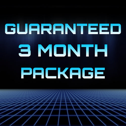 Guaranteed Three Month Package