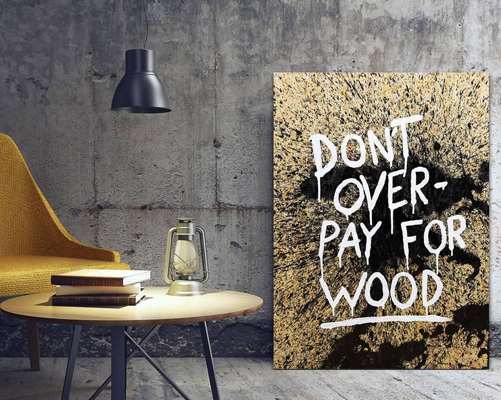 Don't overpay for wood (Original)