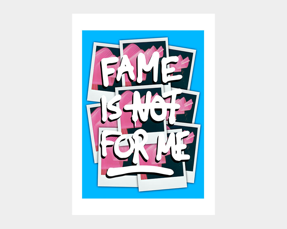 FAME IS NOT FOR ME - Blue