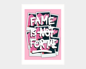 FAME IS NOT FOR ME - Pink