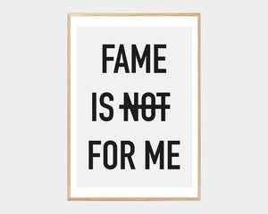Citatplakat - FAME IS NOT FOR ME