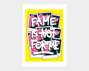 FAME IS NOT FOR ME - Yellow