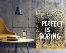Indlæs billede til gallerivisning Perfect is boring (Original)