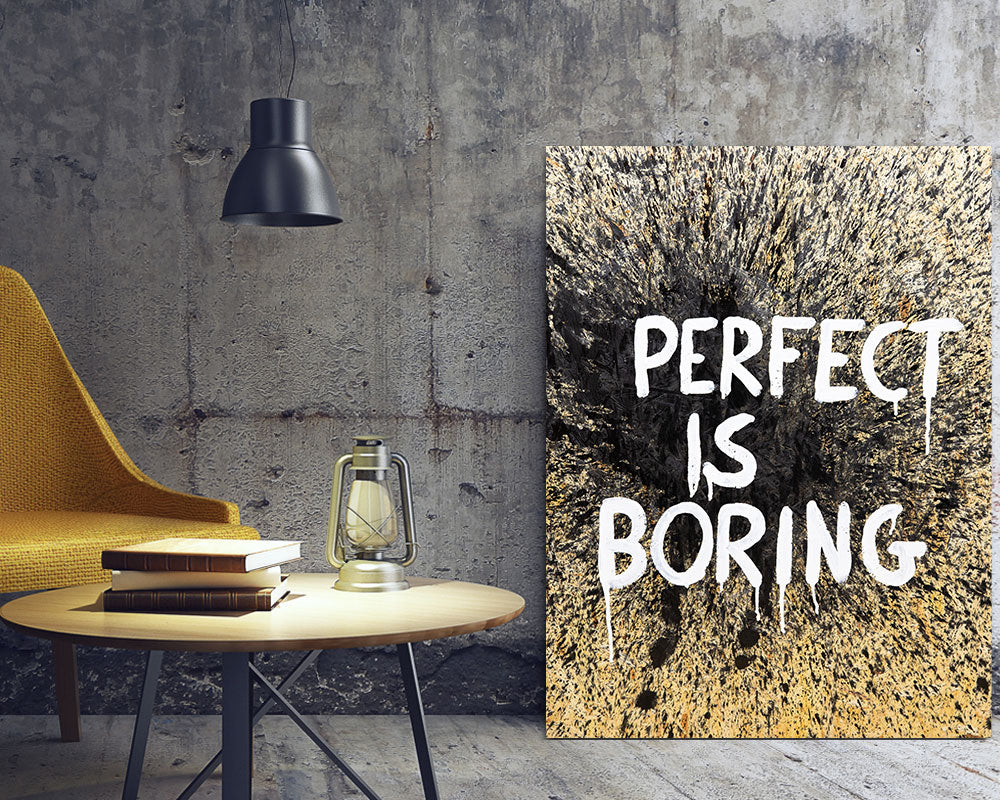 Perfect is boring (Original)