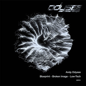Andy Odysee 'Blueprint / Broken Image / Low-Tech' 12""