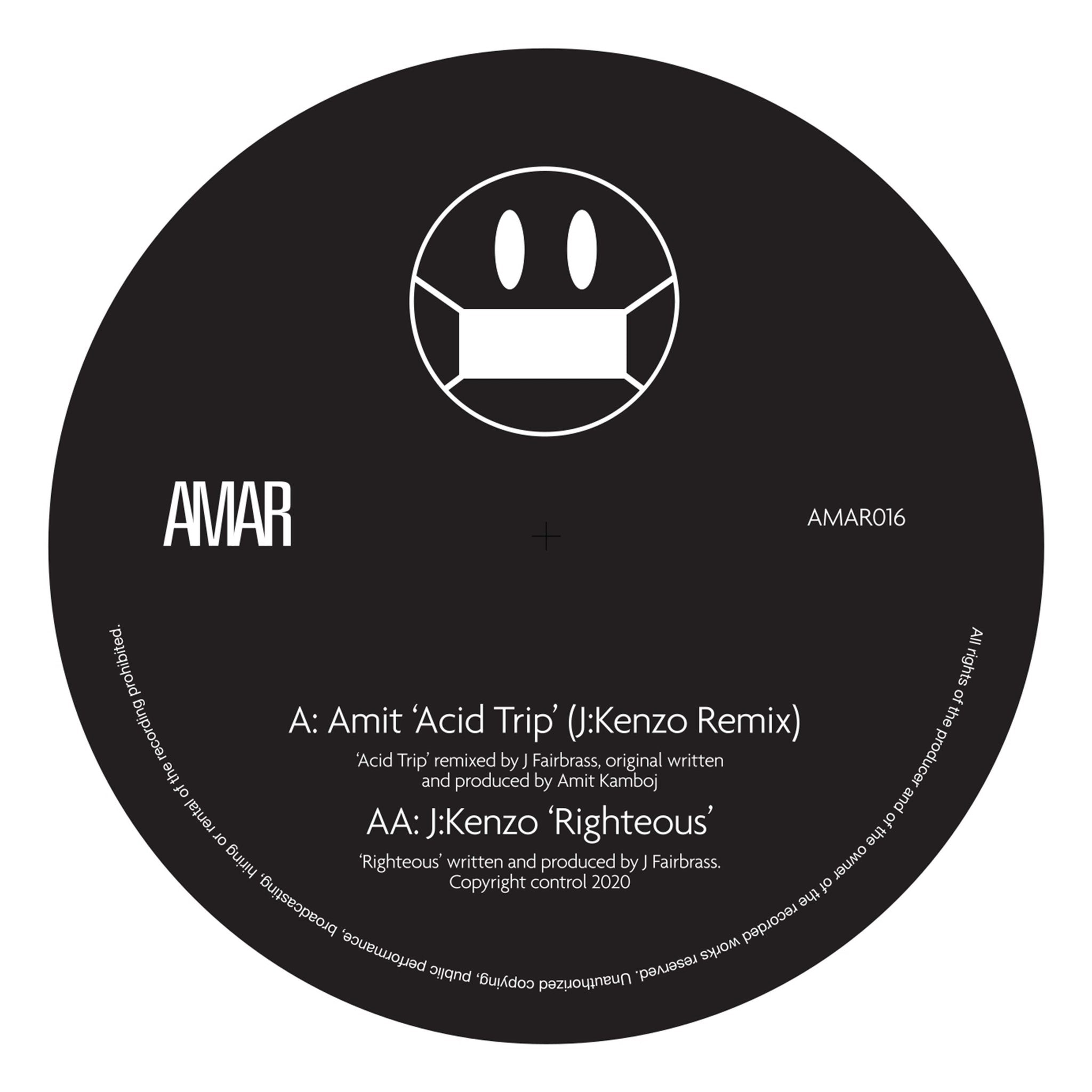 Amit 'Acid Trip (J:Kenzo Remix) / Righteous'