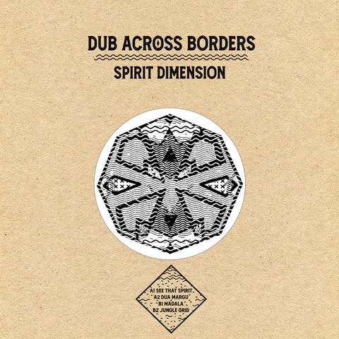 *PRE-ORDER* Dub Across Borders 'Spirit Dimension EP' 12""