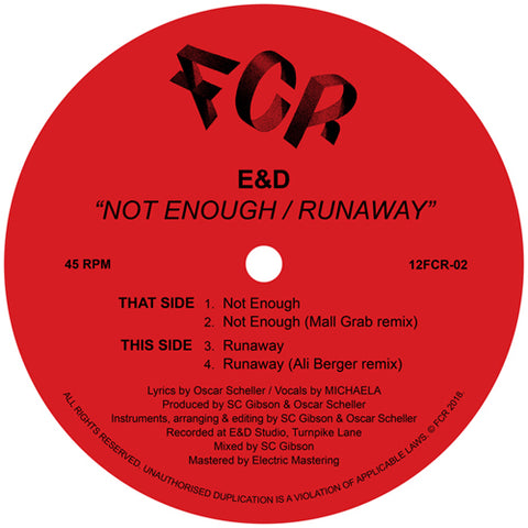 E&D 'Not Enough / Runaway (w/ Mall Grab & Ali Berger Remixes)' 12""