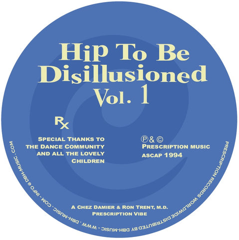 "Chez Damier & Ron Trent, M.D. 'Hip To Be Disillusioned Vol. 1' 12"" (Reissue)"