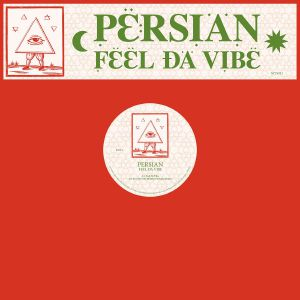 *PRE-ORDER* PERSIAN 'Feel Da Vibe (feat Brother Nebula & Alphonse remix)' 12""