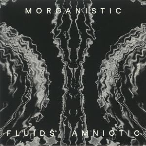 "Morganistic 'Fluid Amniotic LP' 2x12"" (Reissue)"