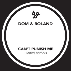 Dom & Roland 'Can't Punish Me/Can't Punish Me (Dubplate Mix)' 12""