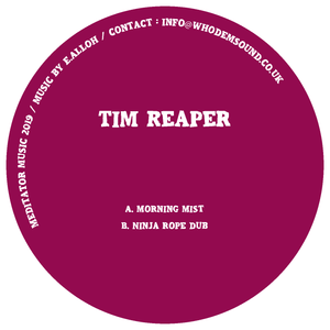 "Tim Reaper ‎'Morning Mist / Ninja Rope Dub' 12"" (Vinyl Only)"
