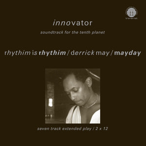 Rhythim Is Rhythim / Derrick May / Mayday 'Innovator - Soundtrack For The Tenth Planet' 2LP