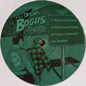 Pill & Dread ‎ 'Pill & Dread's Bogus Journey' 12""