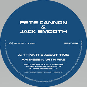 Pete Cannon & Jack Smooth 'Think It's About Time / Messin With Fire' 12""