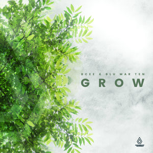 BCee & Blu Mar Ten 'Grow' EP