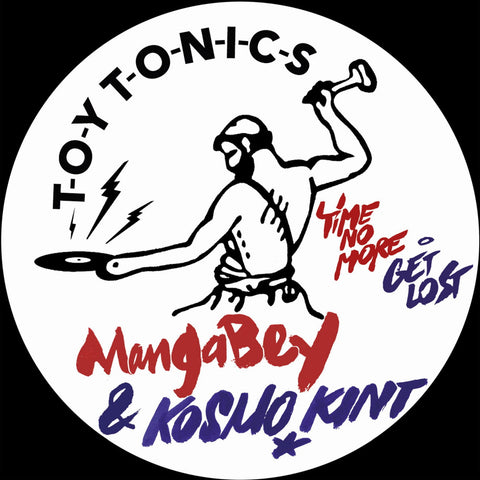 Mangabey & Kosmo Kint 'Time No More / Get Lost' 12""