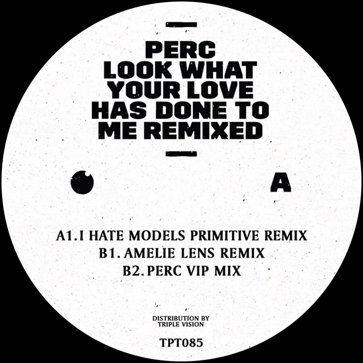 Perc 'Look What Your Love Has Done To Me - remixed' [black sleeve repress] 12""