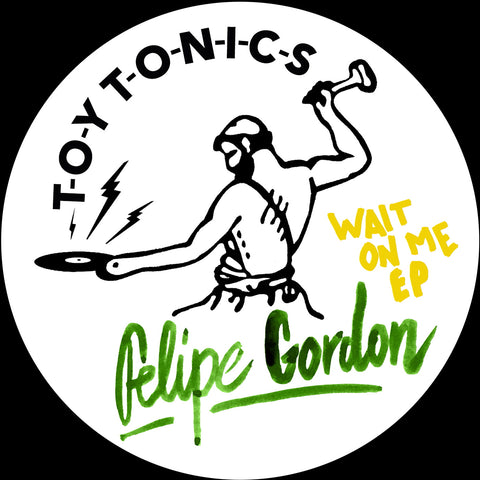 Felipe Gordon 'Wait On Me EP' 12""