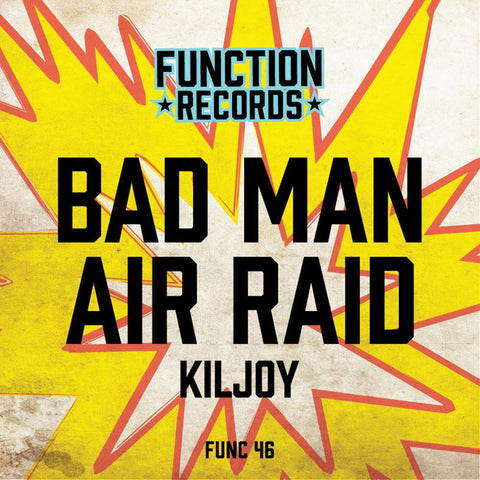 Kiljoy 'Bad Man / Air Raid' 12""