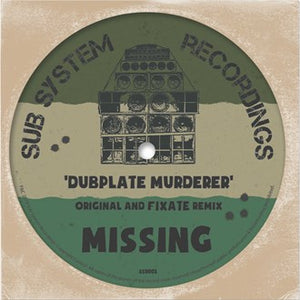 Missing 'Dubplate Murderer / Fixate Remix' 10""